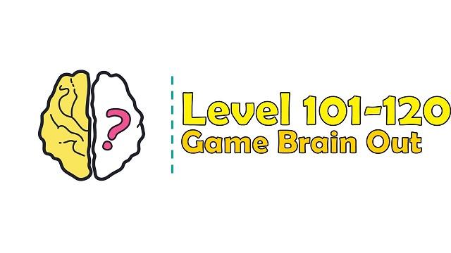 Kunci Jawaban Brain Out Level 111, 112, 113, 114, 115, 116, 117, 118, 119, 120