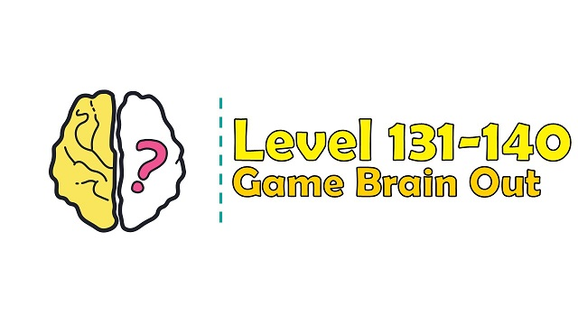 Kunci Jawaban Brain Out Level 131, 132, 133, 134, 135, 136, 137, 138, 139, 140