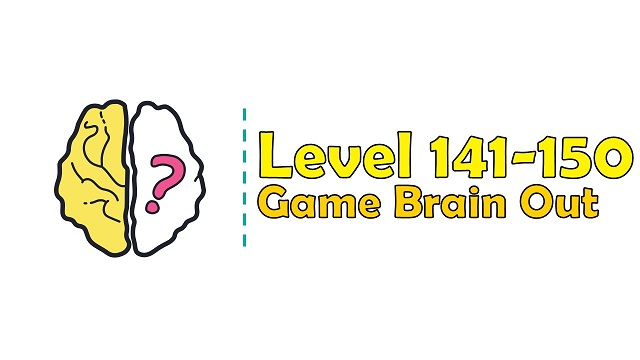 Kunci Jawaban Brain Out Level 141, 142, 143, 144, 145, 146, 147, 148, 149, 150