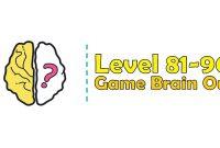 Kunci Jawaban Brain Out Level 81, 82, 83, 84, 85, 86, 87, 88, 89, 90