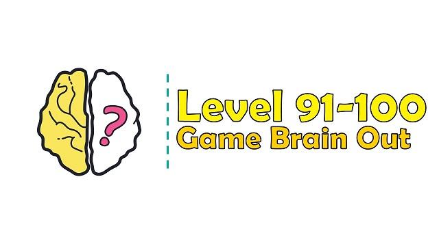 Kunci Jawaban Brain Out Level 91, 92, 93, 94, 95, 96, 97, 98, 99, 100